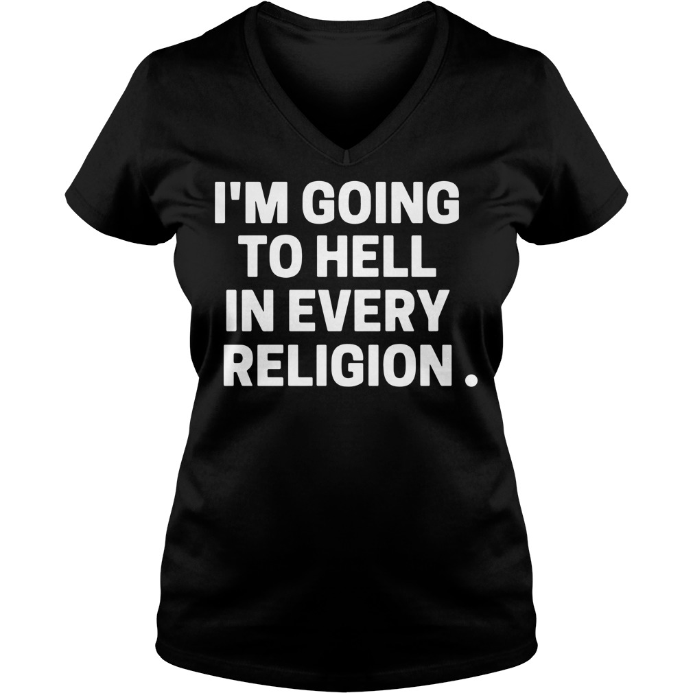 Official I'm going to hell in every religion V-neck T-shirt