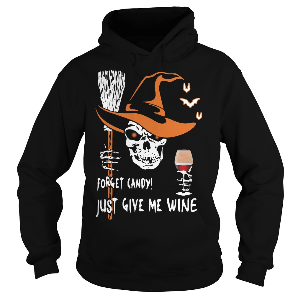 Halloween forget candy just give me wine Hoodie