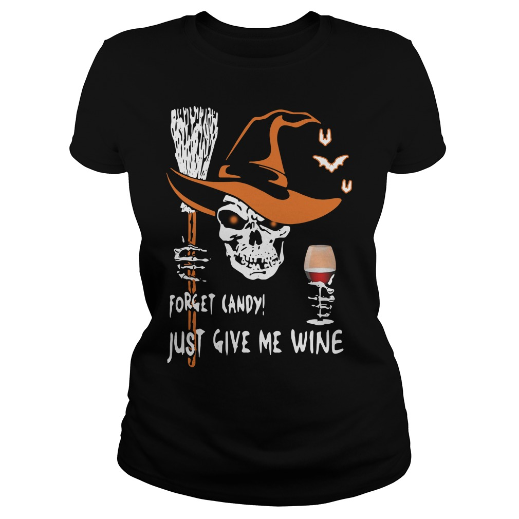 Halloween forget candy just give me wine Ladies Tee