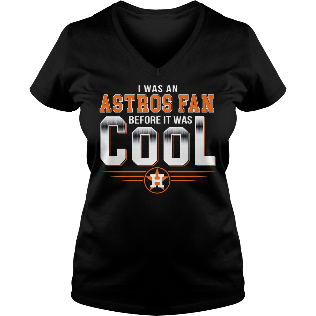 Houston Astros I was an Astros fan before it was cool V-neck T-shirt