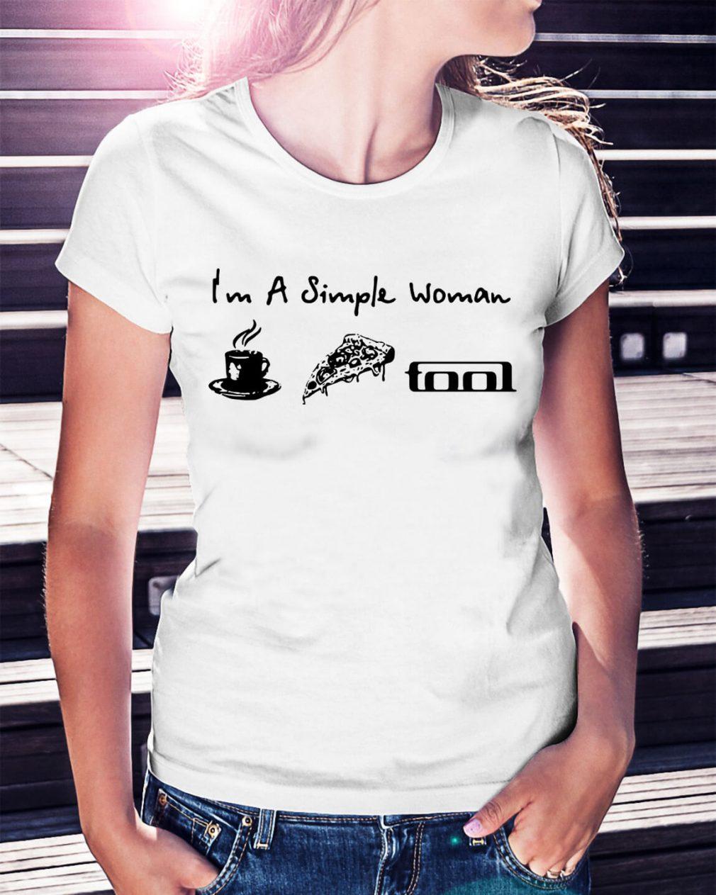 I'm a simple woman I like coffee pizza and Tool Band shirt