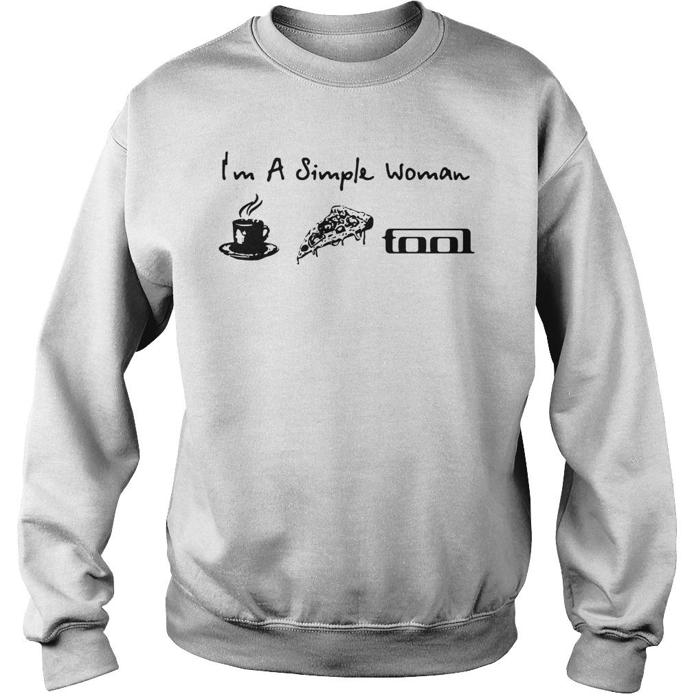I'm a simple woman I like coffee pizza and Tool Band Sweater