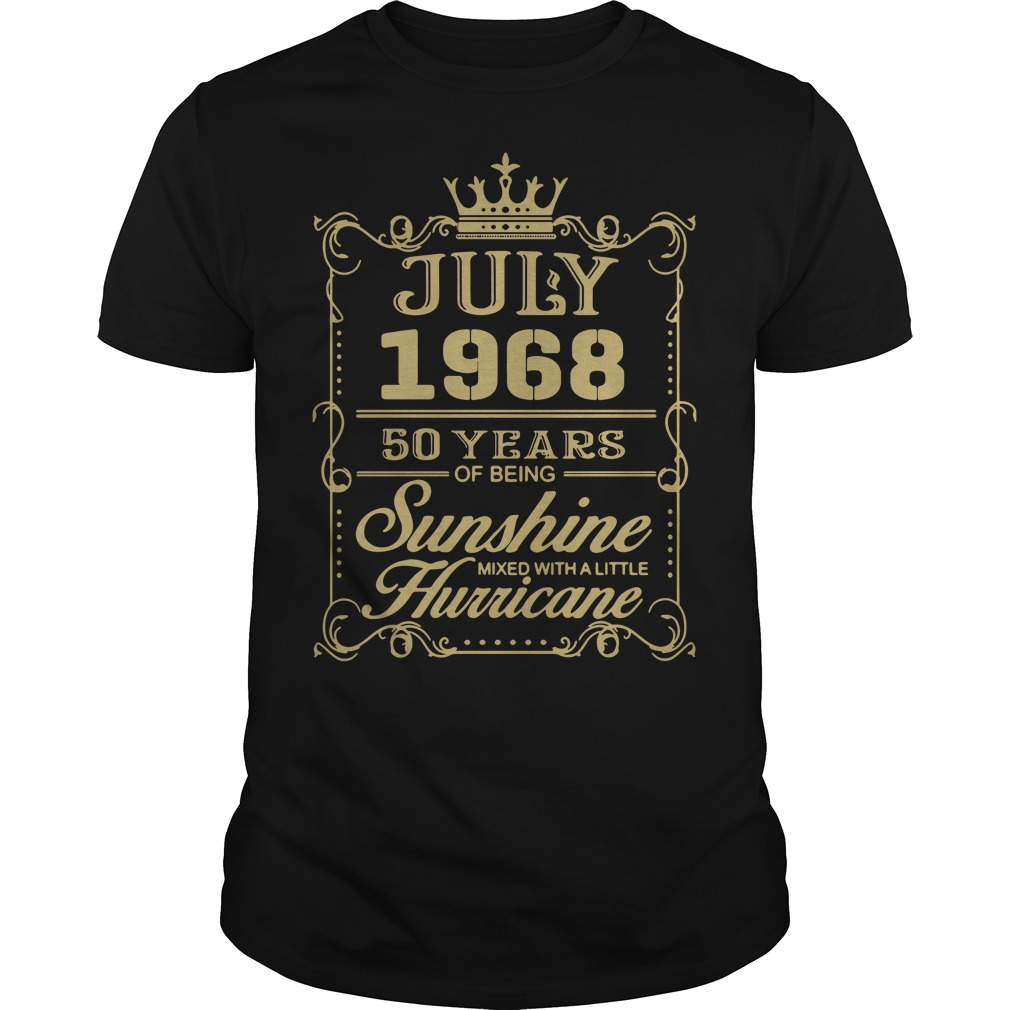 July 1968 50 years of being sunshine mixed with a little hurricane Guys Shirt