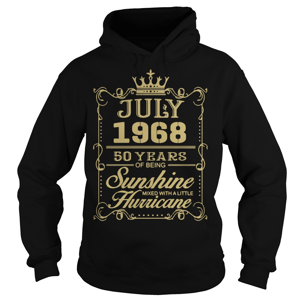 July 1968 50 years of being sunshine mixed with a little hurricane Hoodie