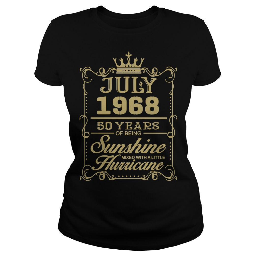July 1968 50 years of being sunshine mixed with a little hurricane Ladies Tee