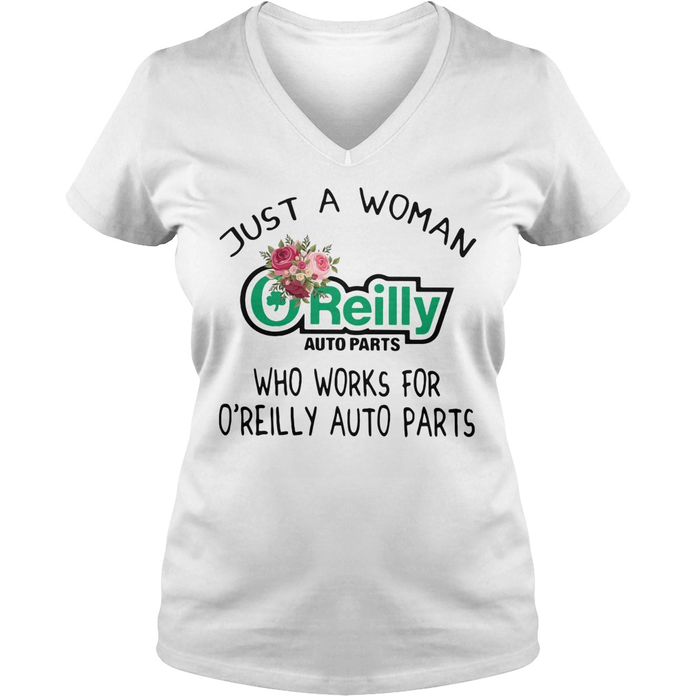 Just a woman O'reilly auto parts who works for O'reilly auto parts V-neck T-shirt
