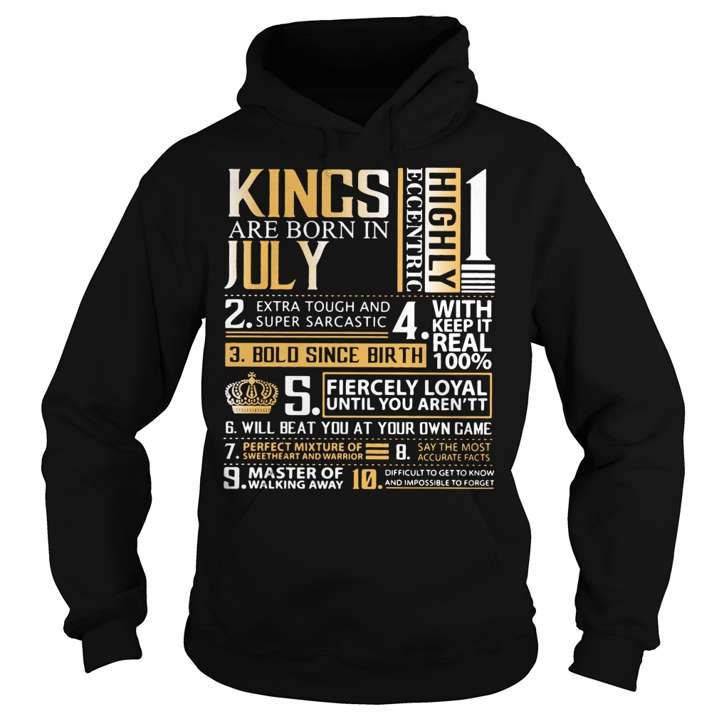 Kings are born in July highly eccentric extra tough and super sarcastic Hoodie