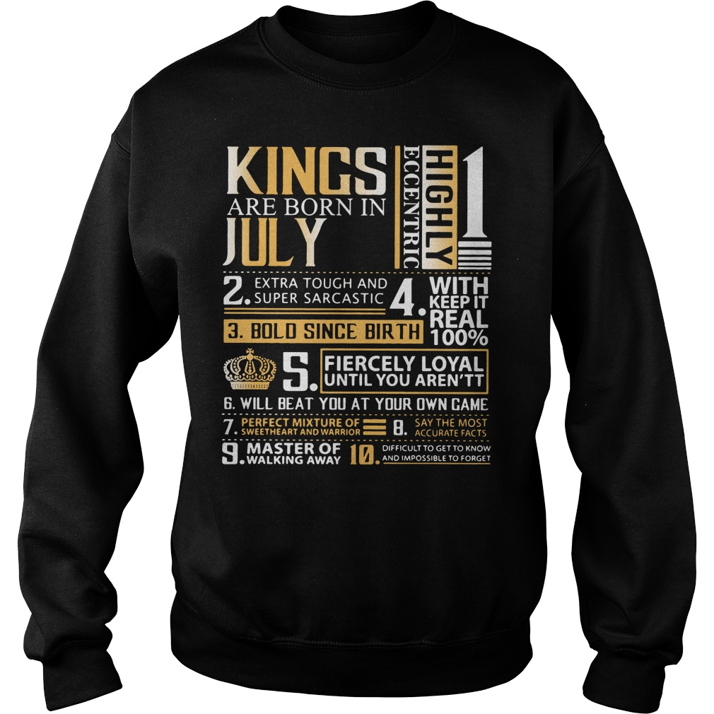 Kings are born in July highly eccentric extra tough and super sarcastic Sweater