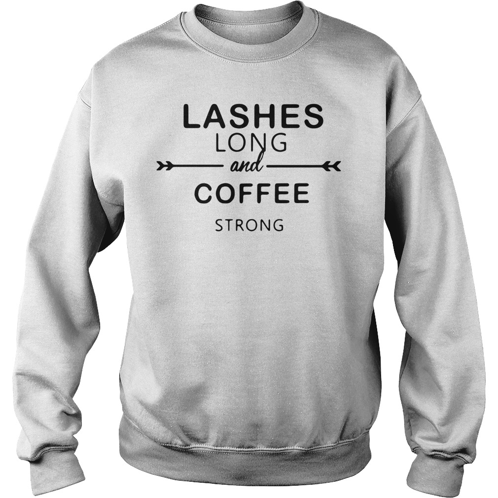 Lashes long and coffee strong Sweater
