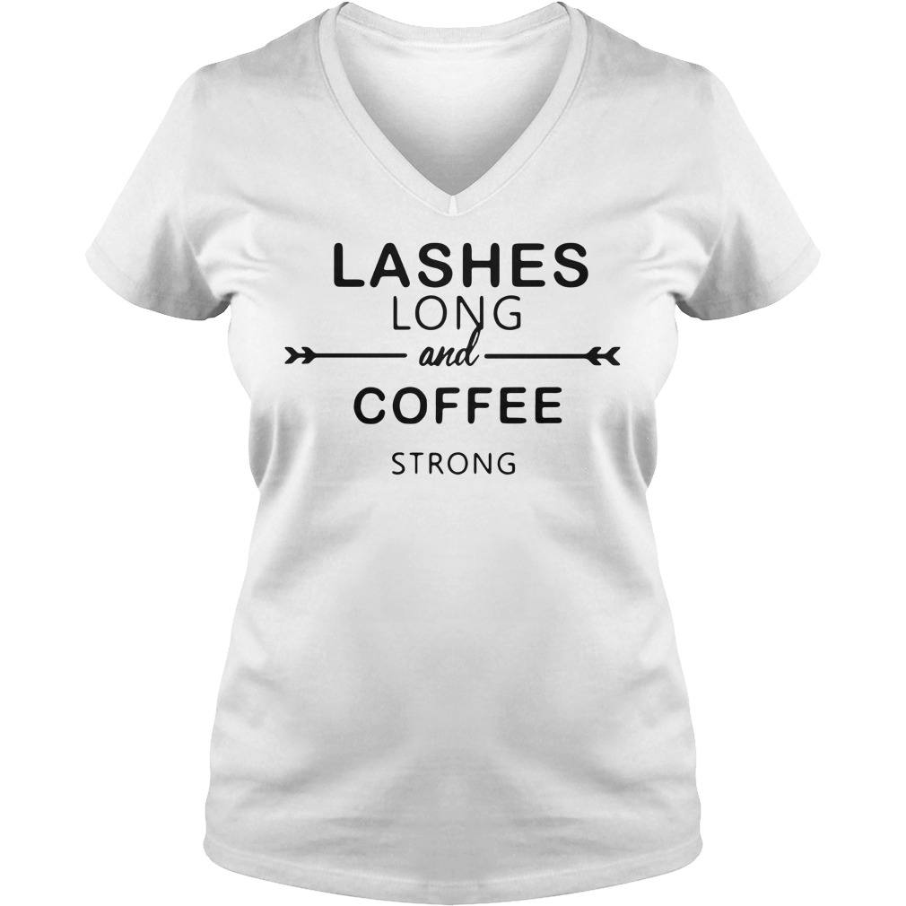 Lashes long and coffee strong V-neck T-shirt