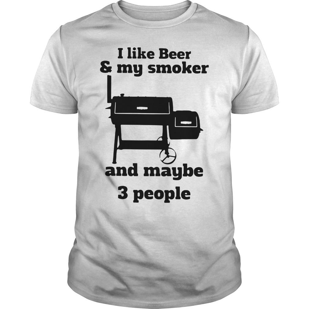 I like beer and my smoker and maybe 3 people Guys Shirt