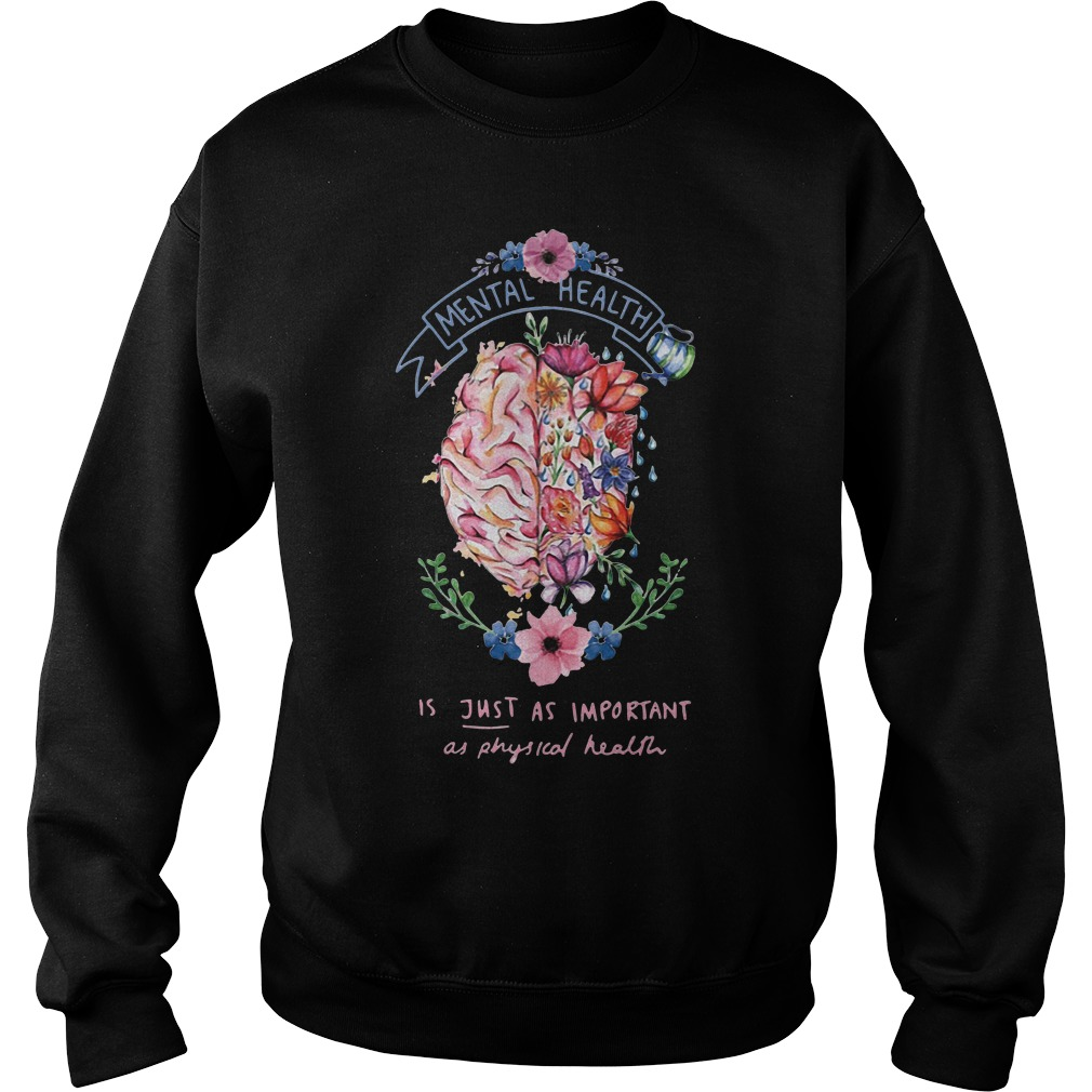 Mental health is just as important as physical health Sweater