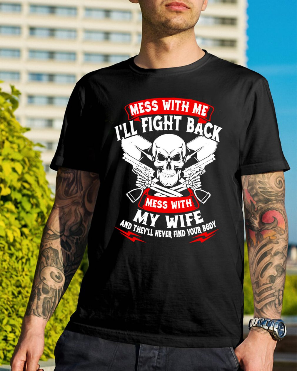 Mess with me I'll fight back mess with my wife shirt