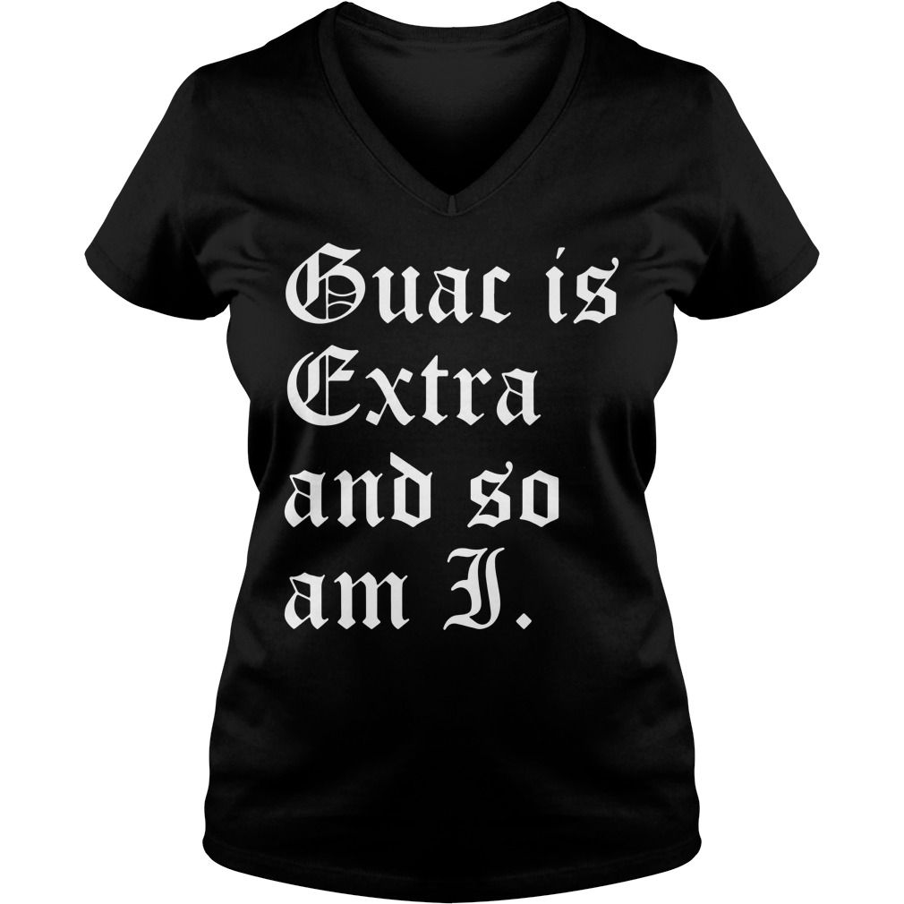 Official Guac is extra and so am I V-neck T-shirt