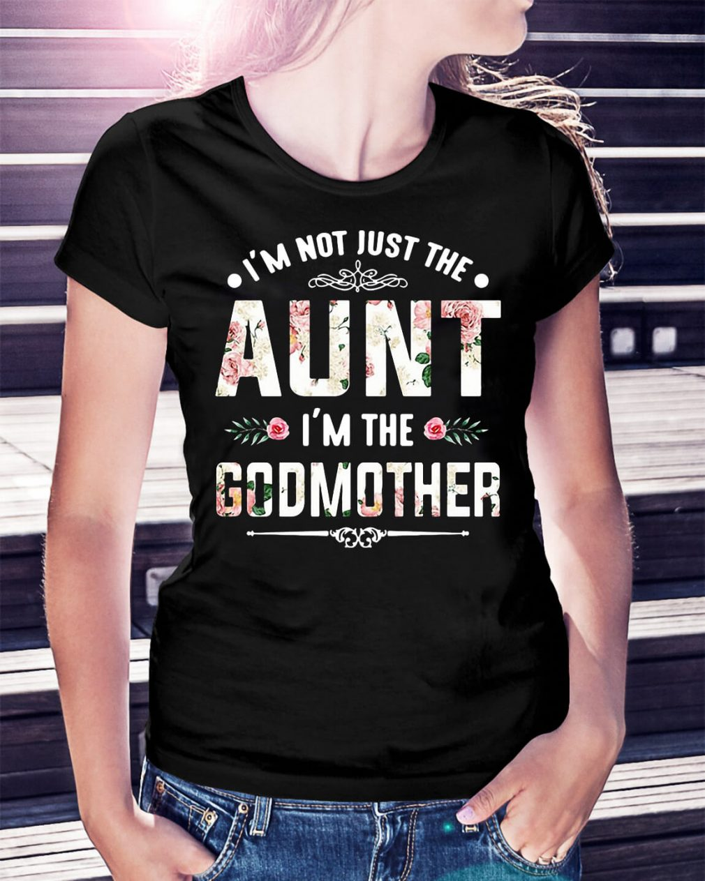 Official I'm not just the aunt I'm the Godmother shirt