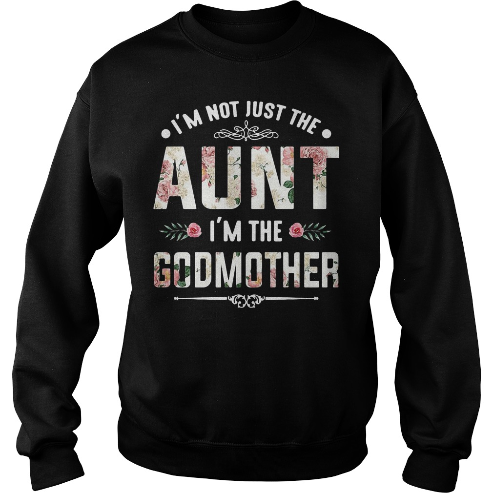 Official I'm not just the aunt I'm the Godmother Sweater