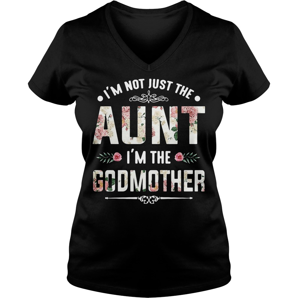 Official I'm not just the aunt I'm the Godmother V-neck T-shirt