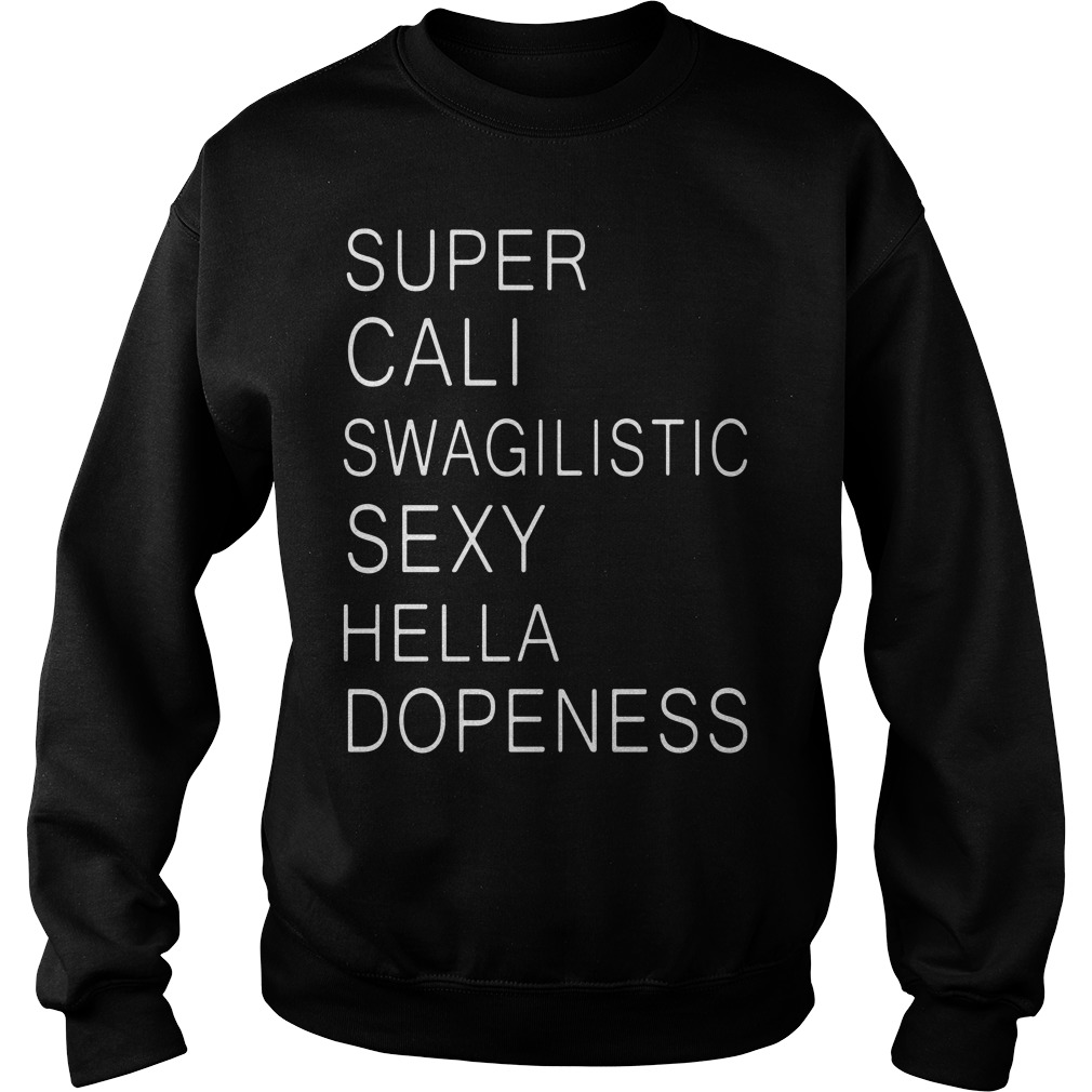 Official Super cali swagilistic sexy hella dopeness Sweater