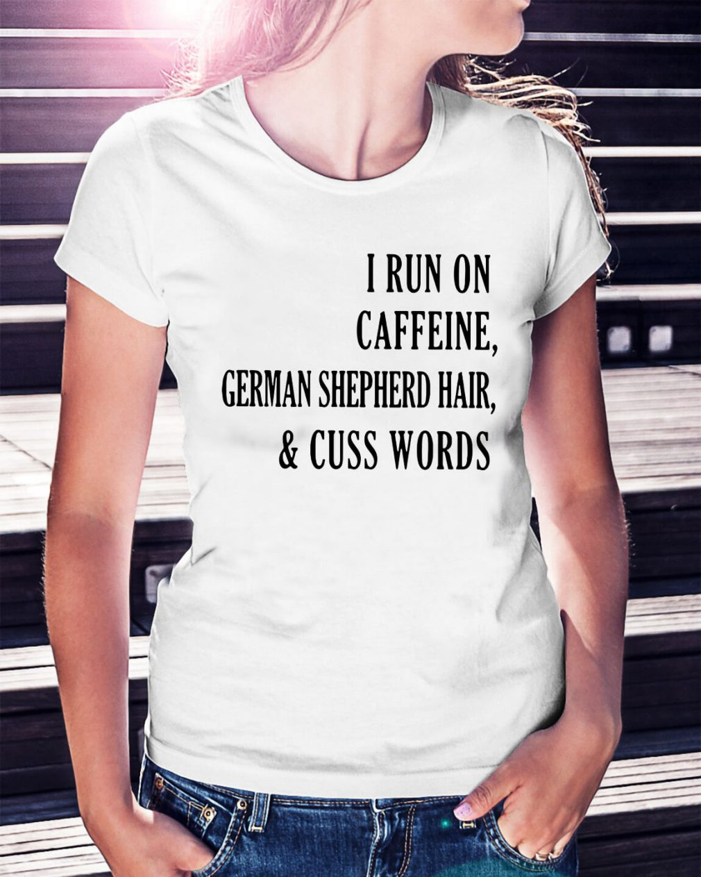 I run on caffeine german shepherd hair and cuss words shirt