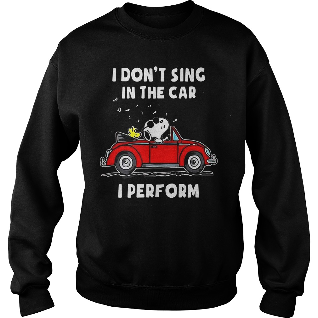 Snoopy I don't sing in the car I perform Sweater