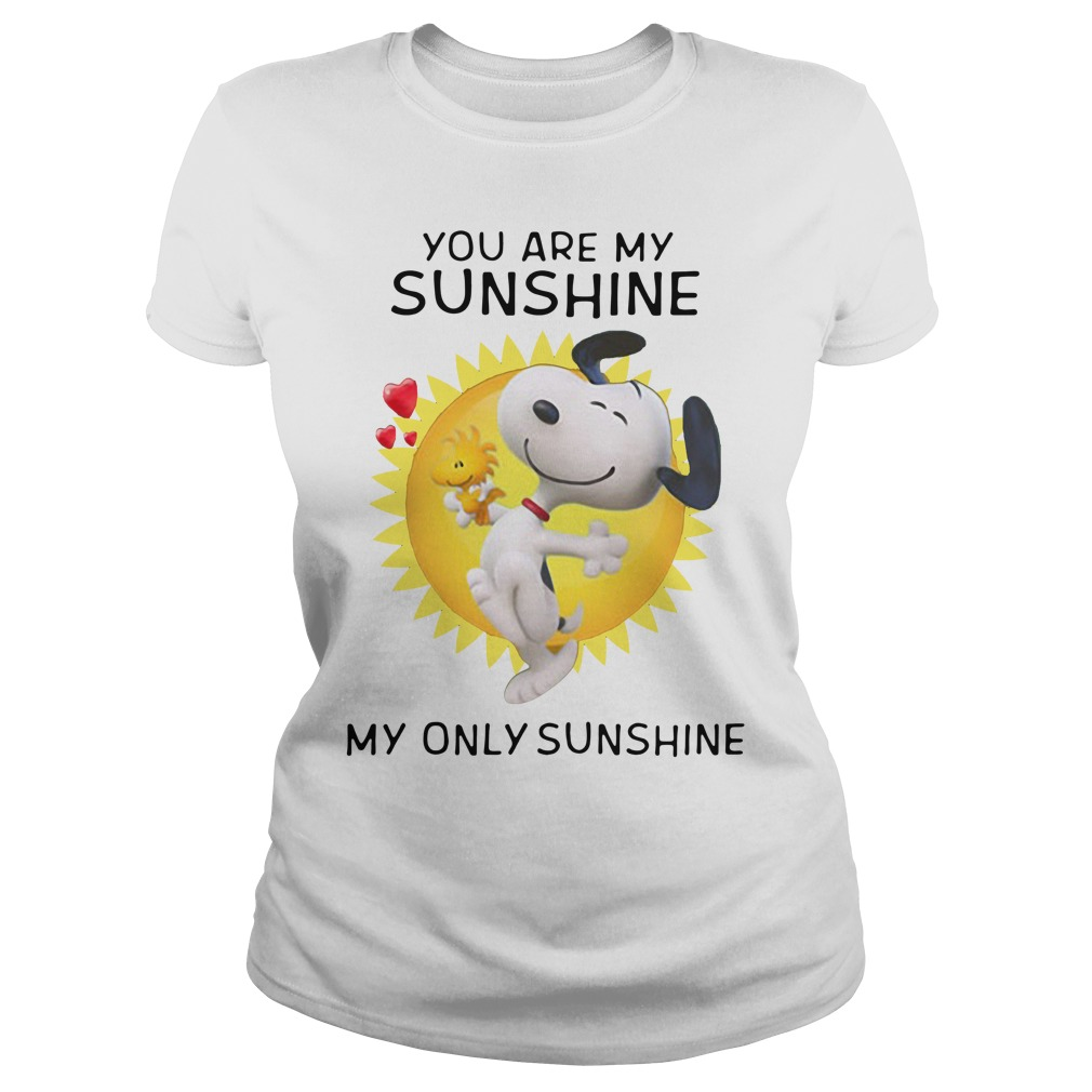 Snoopy and Woodstock you are my sunshine my only sunshine Ladies Tee