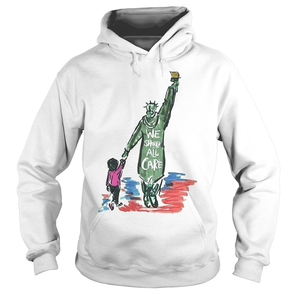Statue of Liberty we should all care Hoodie