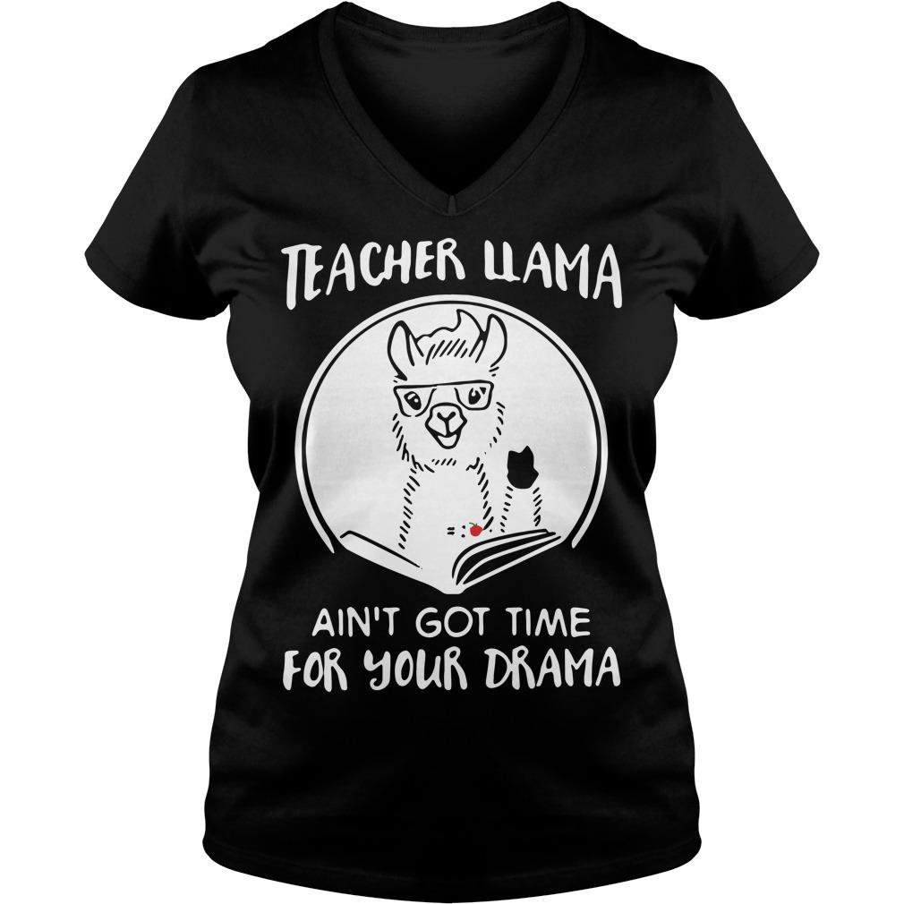 Teacher Llama ain't got time for your drama V-neck T-shirt