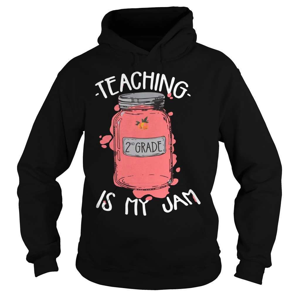 Teaching 2nd grade is my jam Hoodie
