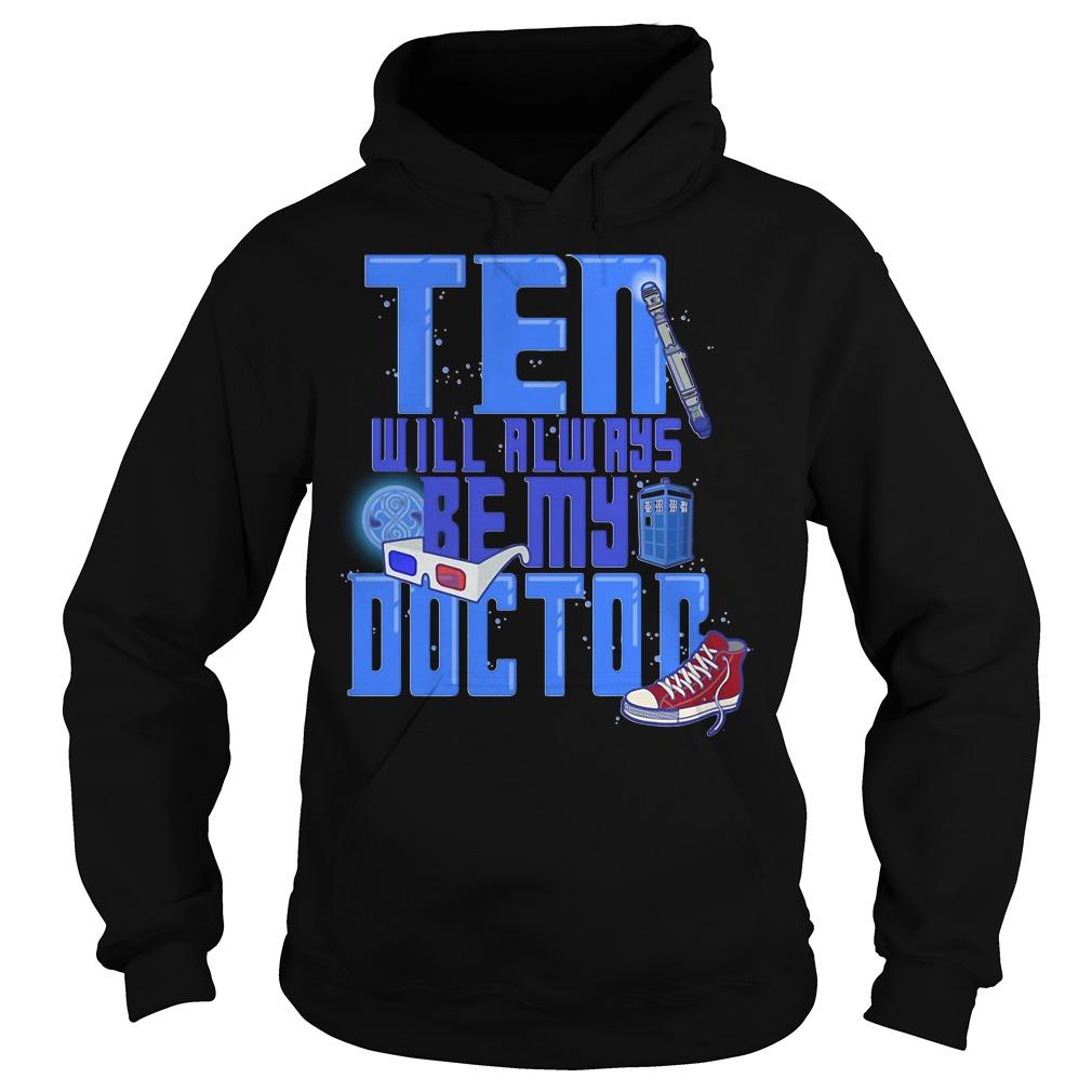 Ten will always be my doctor Hoodie