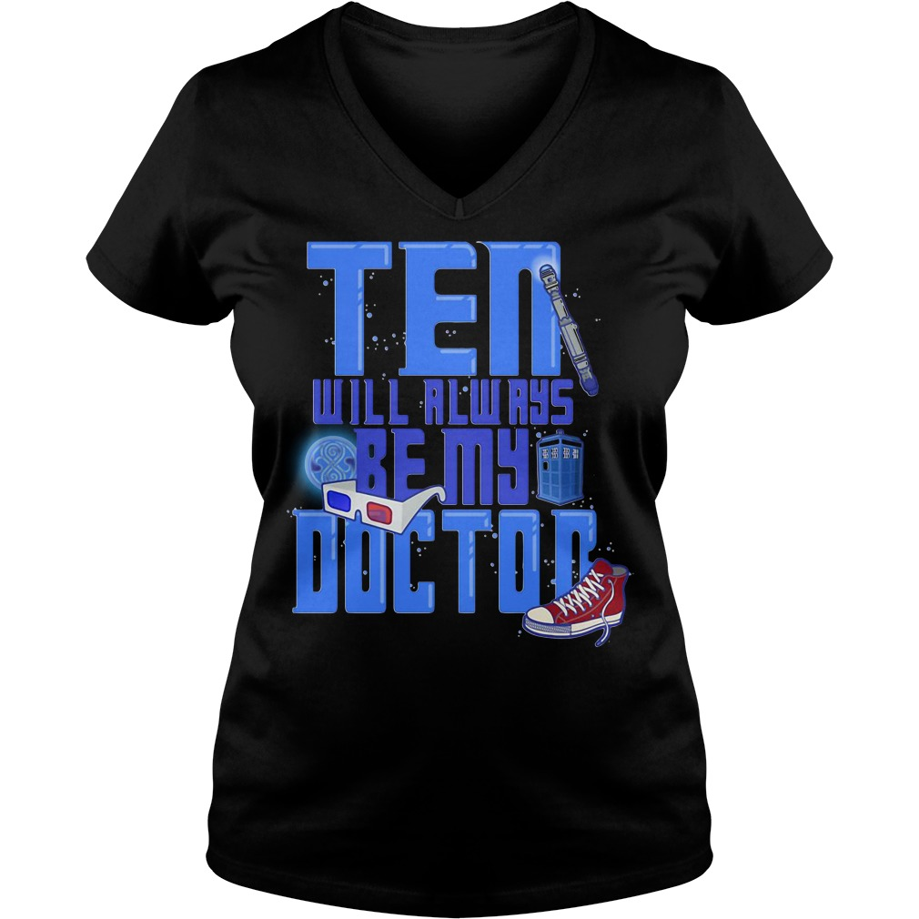 Ten will always be my doctor V-neck T-shirt