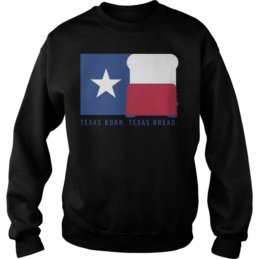 Texas born Texas bread Sweater