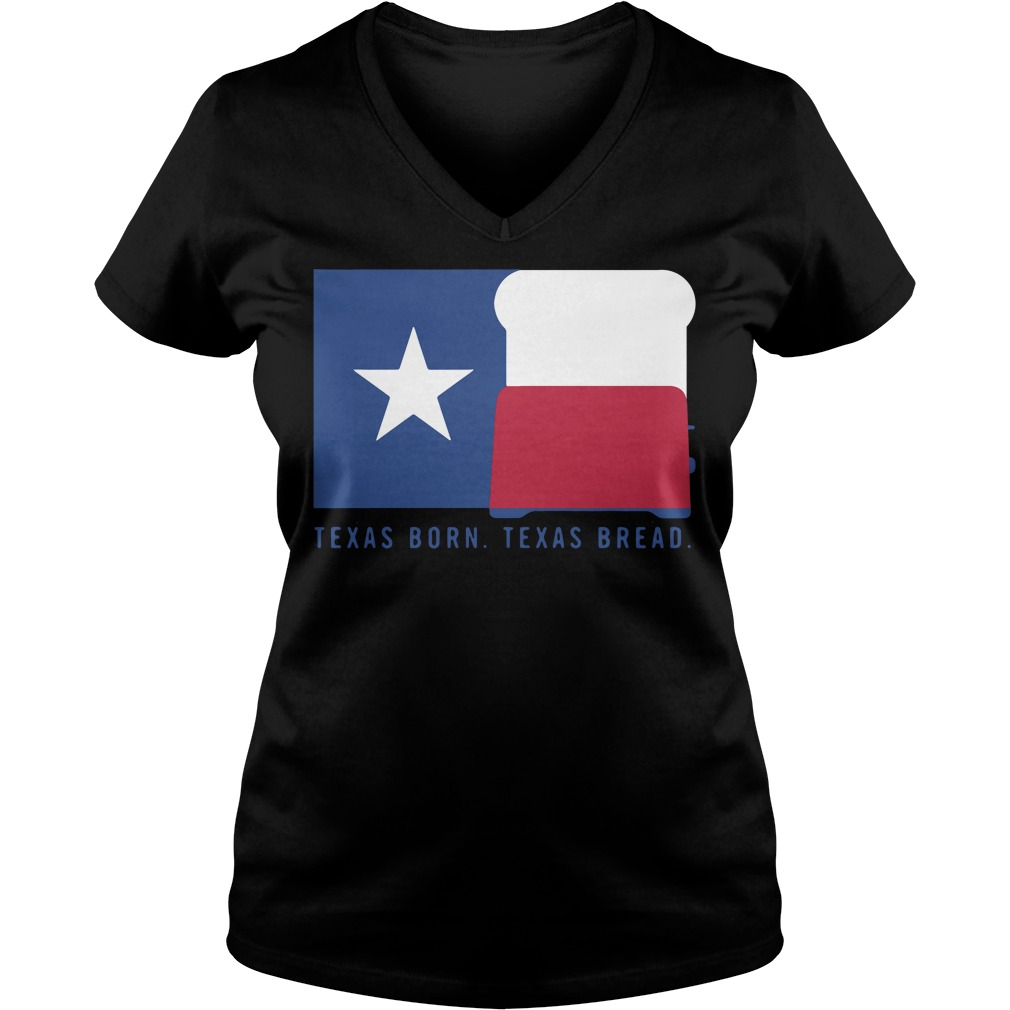 Texas born Texas bread V-neck T-shirt