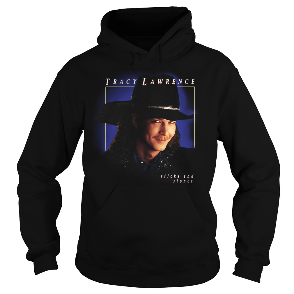 Tracy Lawrence sticks and stones Hoodie