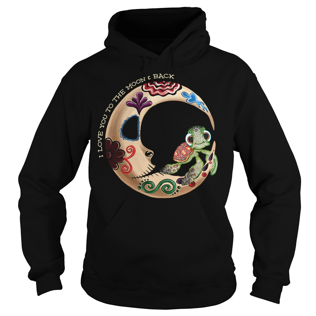 Turtle I love you to moon and back Hoodie