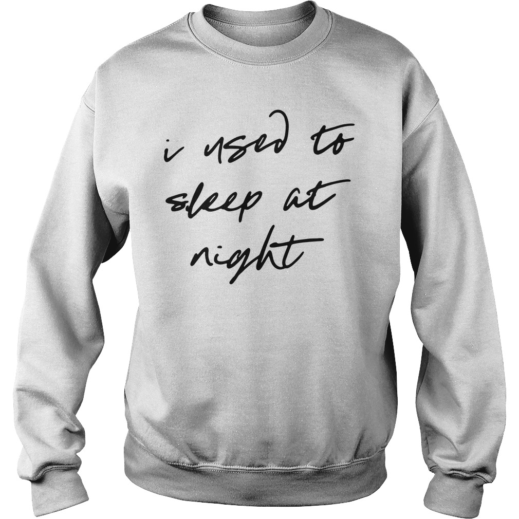 I used to sleep at night Sweater