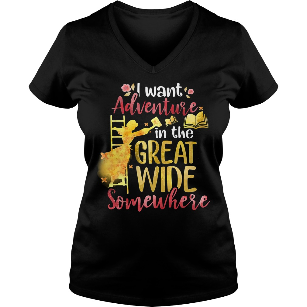 I want adventure in the great wide somewhere V-neck T-shirt