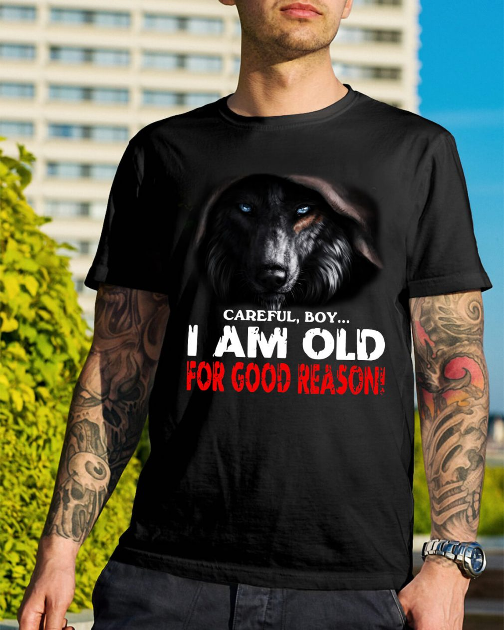 Wolf careful boy I am old for good reason shirt