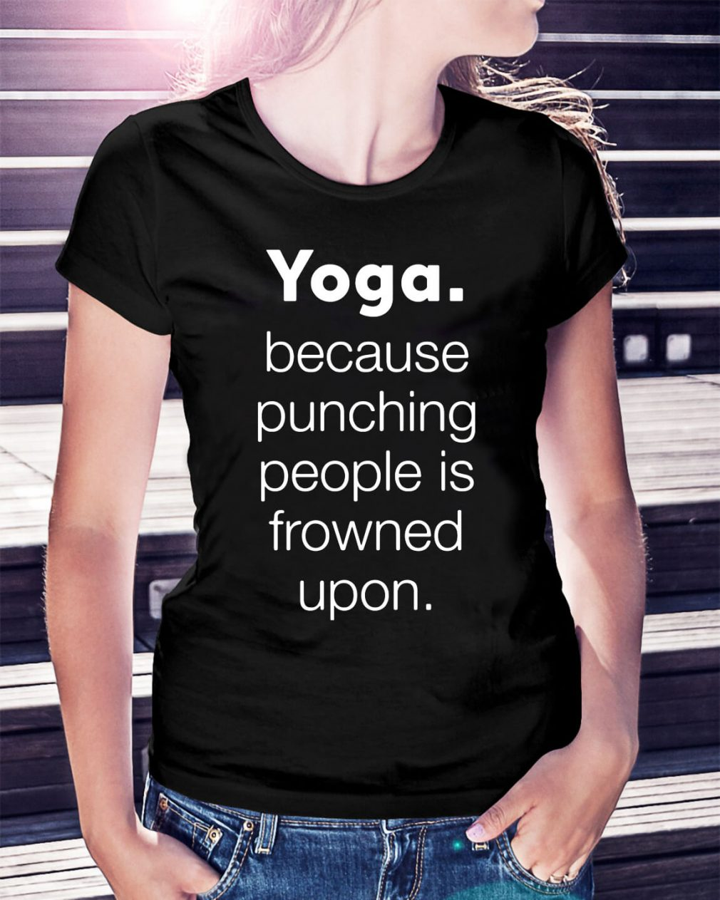 Yoga because punching people is frowned upon shirt