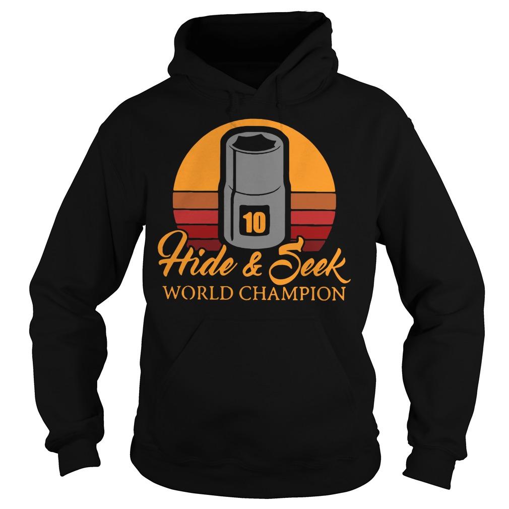 10mm sockets Hide and Seek world champion Hoodie