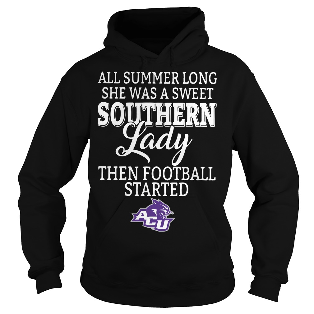 Abilene Christian Wildcats all summer long she was a sweet Hoodie