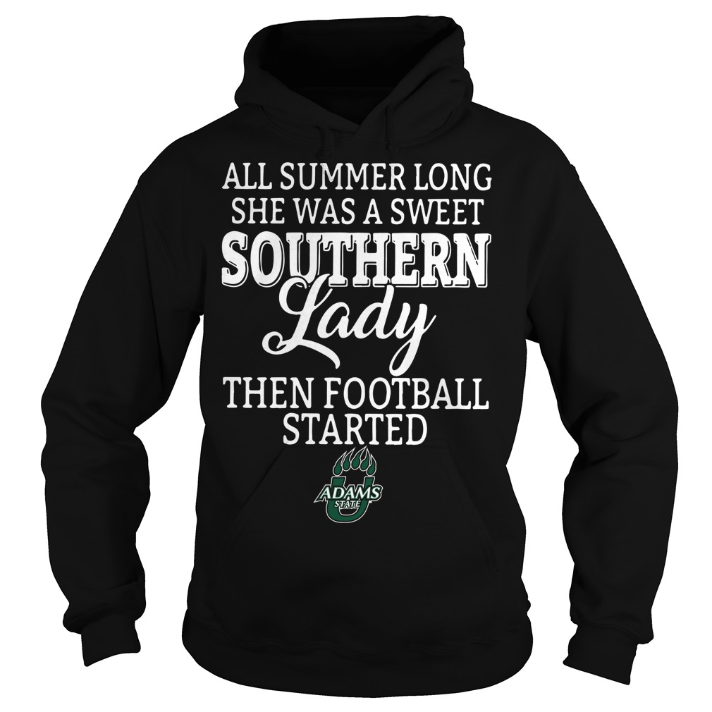 Adams State Grizzlies all summer long she was a sweet Hoodie