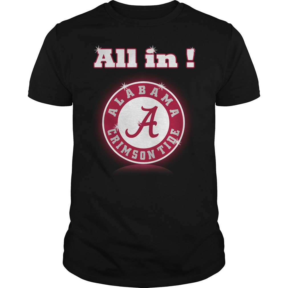 All in Alabama Crimson Tide Guys Shirt