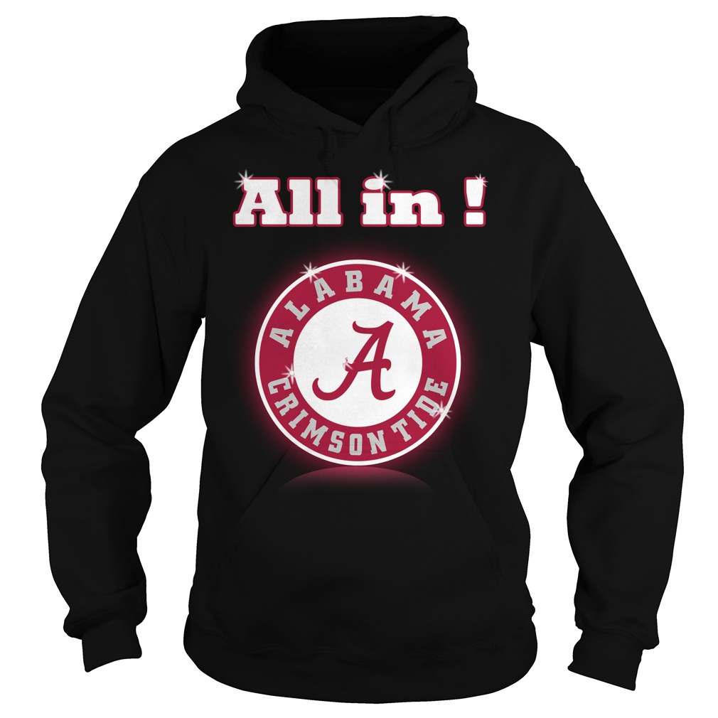 All in Alabama Crimson Tide Hoodie