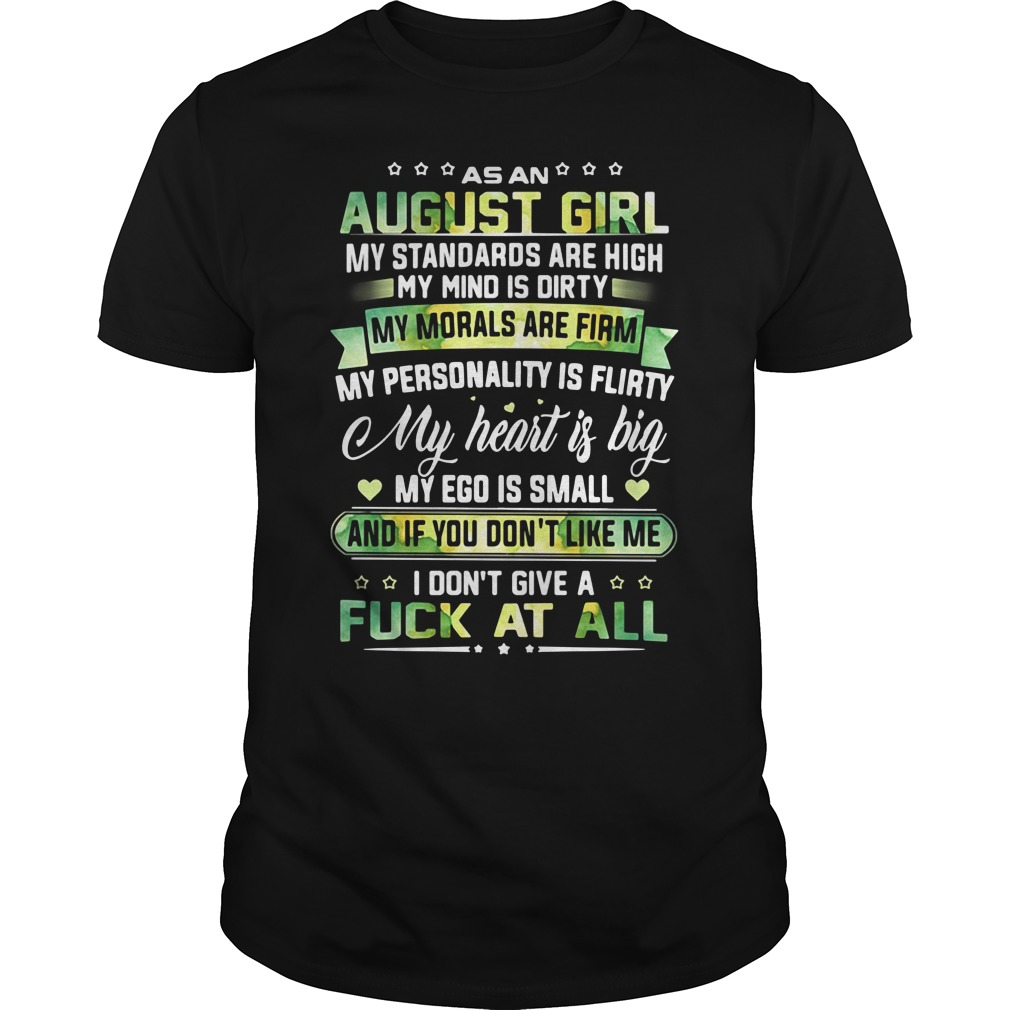 As an August girl my standards are high my mind is dirty Guys Shirt
