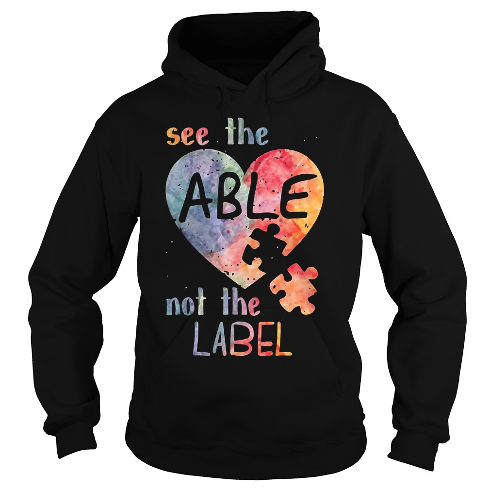 Autism heart see the able not the label Hoodie