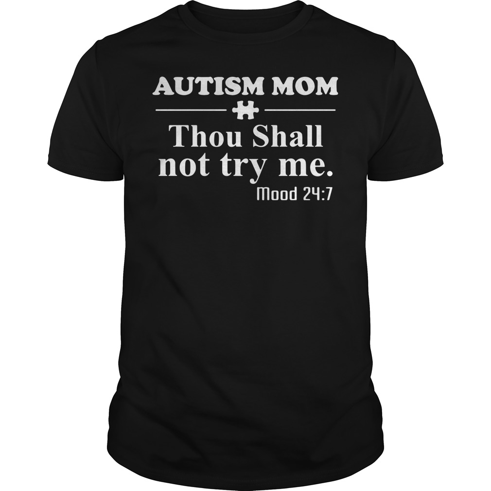 Autism mom thou shall not try me mood 24:7 Guys Shirt