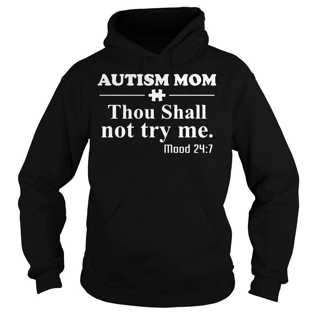 Autism mom thou shall not try me mood 24:7 Hoodie