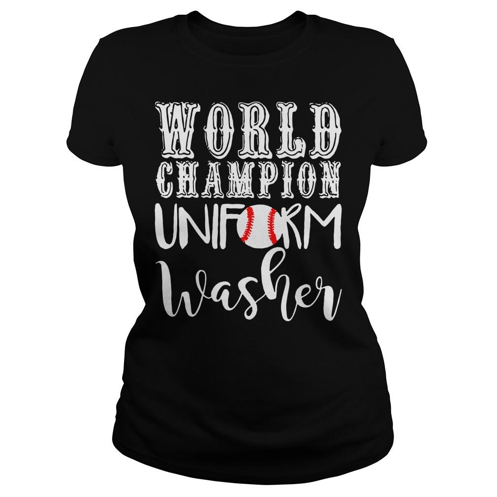 Baseball world champion uniform washer Ladies Tee