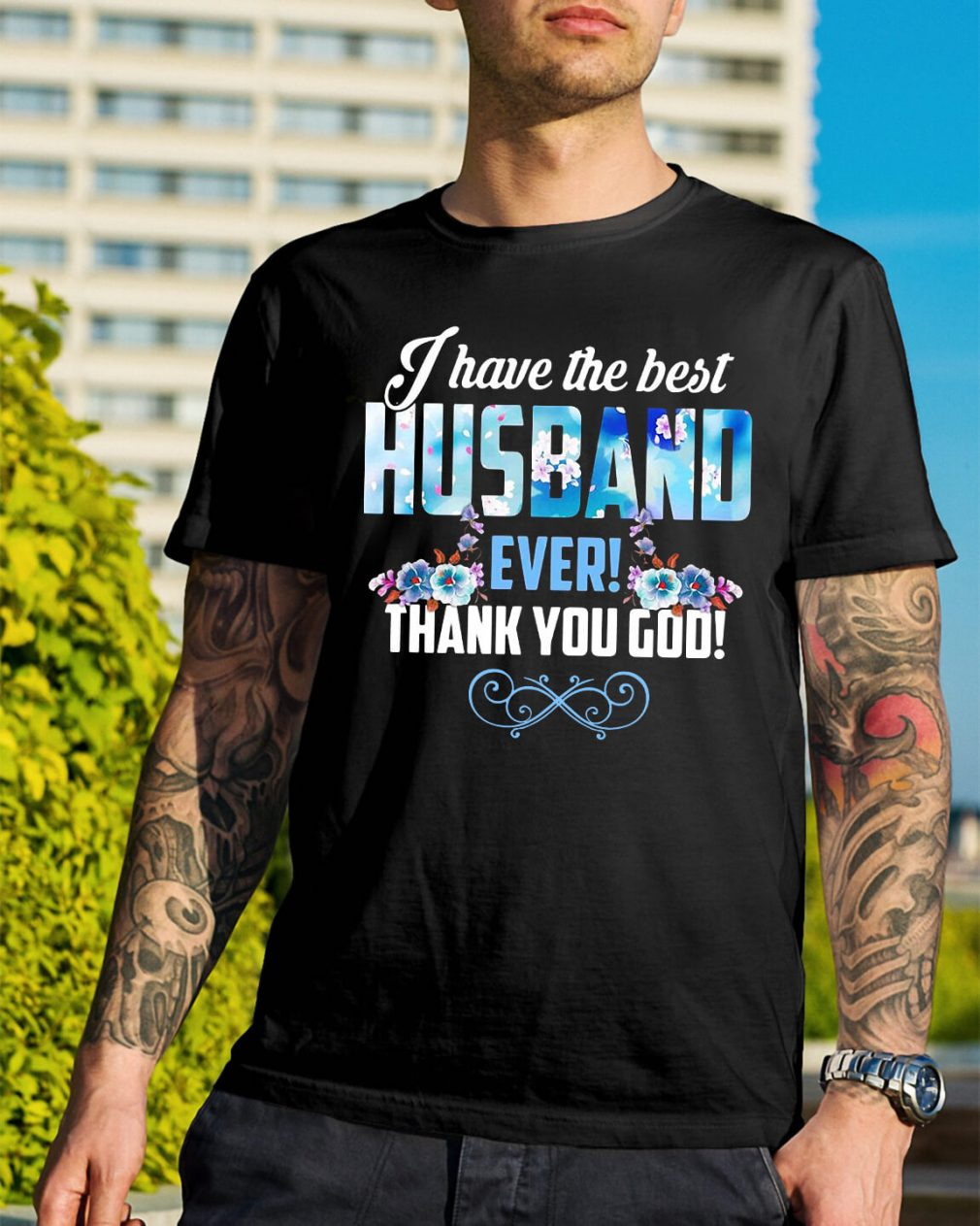 I have the best husband ever thank you God shirt