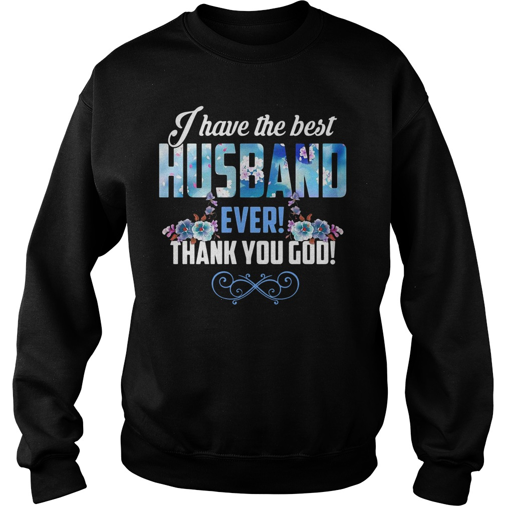 I have the best husband ever thank you God Sweater